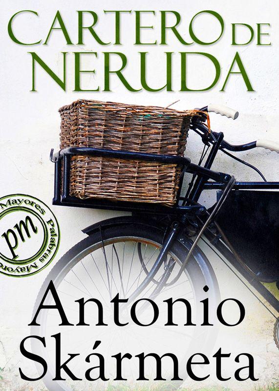CAJÓN DE HISTORIAS: EL CARTERO DE NERUDA, de Antonio Skármeta