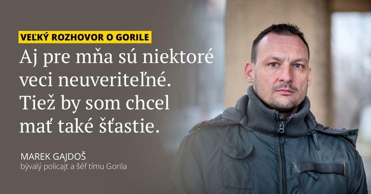 Bola by to zbabelosť, hovorí dnes už bývalý policajt Marek Gajdoš (37) o tom, prečo v roku 2012 neodmietol prácu šéfa tímu, ktorý vyšetruje najväčšiu korupčnú kauzu v histórii Slovenska. Z polície odišiel aj kvôli nadriadeným, ktorí za ním nestáli. Bude pracovať ako advokát.