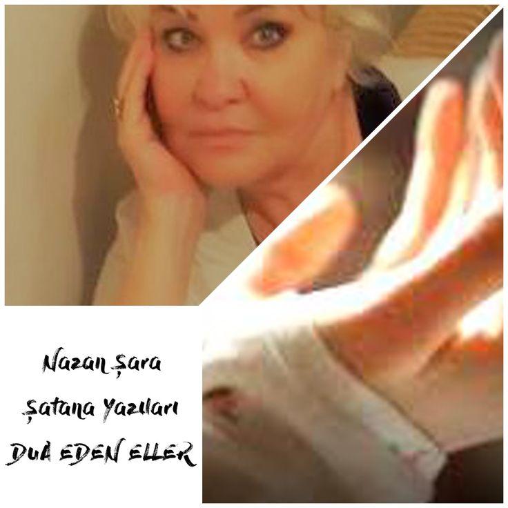 NAZAN YARA ŞATANA YAZILARI: Dua eden eller