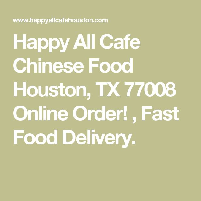 Happy All Cafe Chinese Food  Houston, TX 77008 Online Order! , Fast Food Delivery.