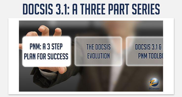 DOCSIS 3.1: A Three Part Series - Ask a Broadband Expert