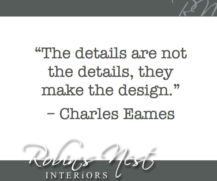"""""""The details are not the details, they make the design."""" - Charles Eames #RobinsNest #SundayMotivation"""