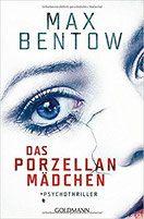 Buchvorstellung: Das Porzellanmädchen - Max Bentow - Thriller, Krimi, Psychothriller