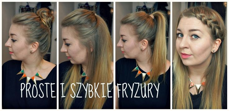Proste i szybkie fryzury na co dzień [4 propozycje]