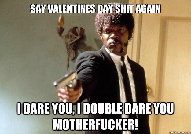 57 Hilariously Funny Valentine S Day Memes Soaking Cool Samuel L Jackson Meme Vape Memes Misophonia