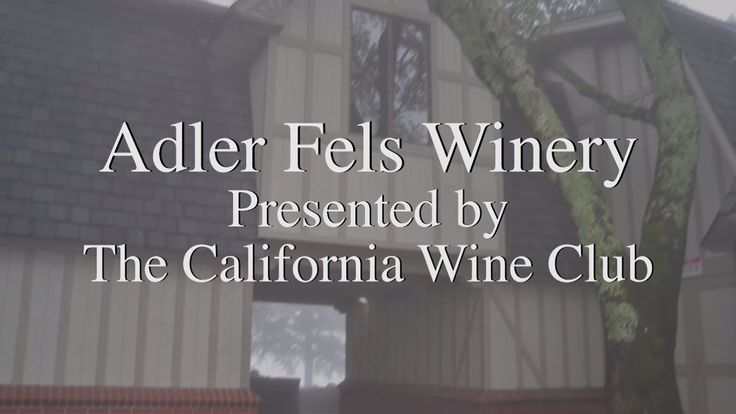 Adler Fels Winery Presented by The California Wine Club #video #youtube #winery #Napa #cawineclub #TheCaliforniaWineClub #wine