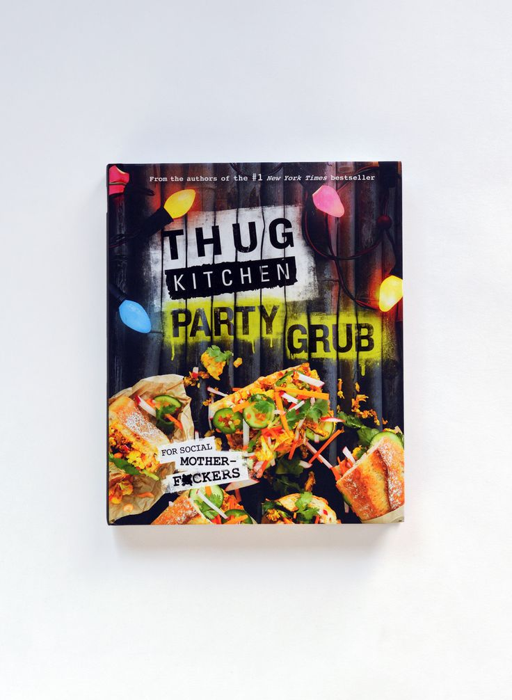 Thug Kitchen: The Official Cookbook got you cooking healthy food for yourself at home, but let's be real, that shit falls apart every time you spend the holidays with your lazy extended family or go t