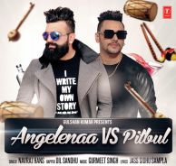 Angelenaa Vs Pitbul is a Latest Single Track of Navraj Hans.Download Angelenaa Vs Pitbul Navraj Hans Mp3 Song at high definition sound quality from 320 kbps. Download Latest Punjabi Songs without Register.