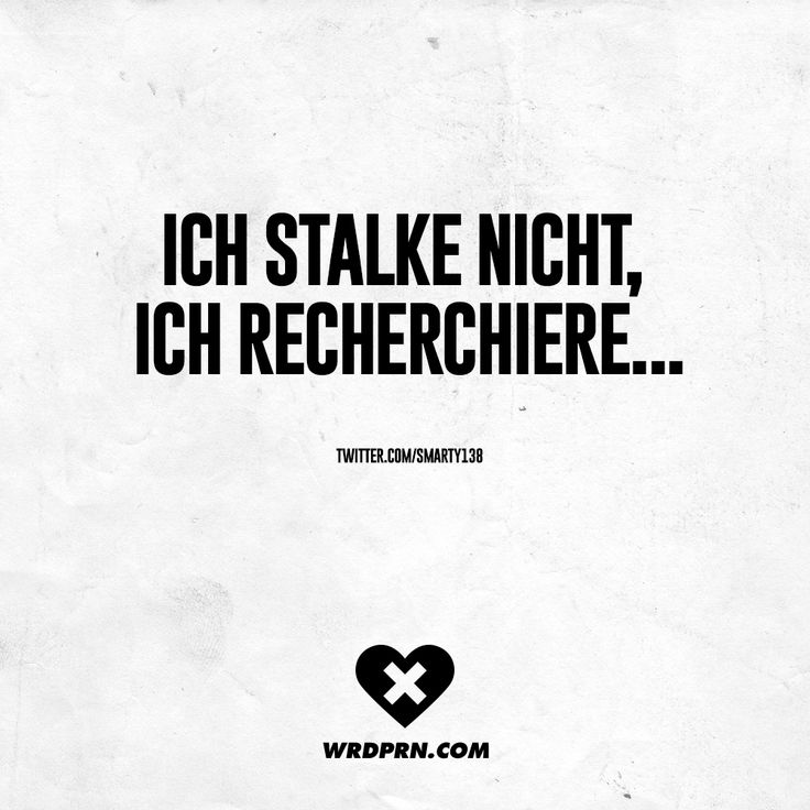 Ich stalke nicht, ich recherchiere... - VISUAL STATEMENTS®