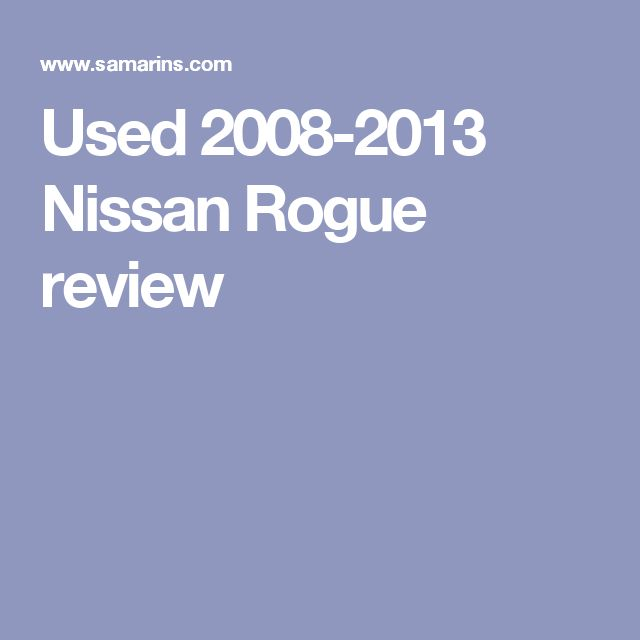 Used 2008-2013 Nissan Rogue review