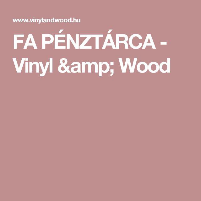 FA PÉNZTÁRCA - Vinyl & Wood