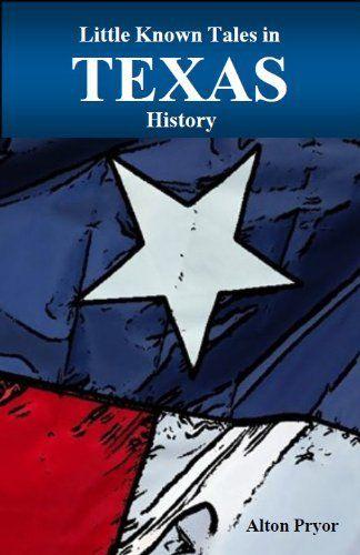 Little Known Tales in Texas History by Alton Pryor, http://www.amazon.com/dp/B009MGWZBU/ref=cm_sw_r_pi_dp_yXW-rb1PFEJ35
