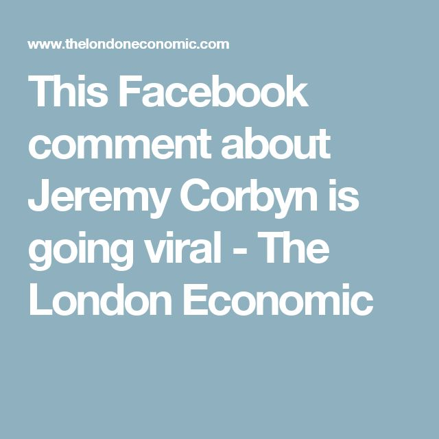 This Facebook comment about Jeremy Corbyn is going viral - The London Economic
