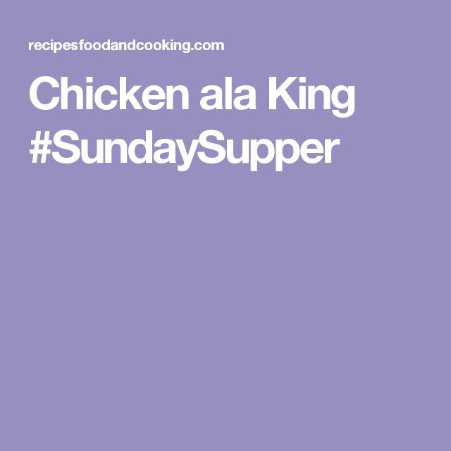 Chicken ala King #SundaySupper