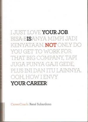 Your Job Is NOT Your Carrer - CareerCoach : Rene Suhardono