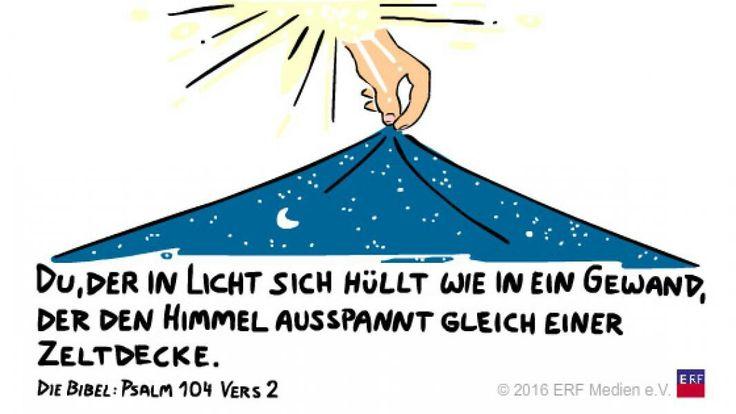 """""""Du, der sich in #Licht hüllt wie in ein #Gewand, der den #Himmel ausspannt wie eine #Zeltbahn,""""#Psalm 104:2#glaubensimpulse"""