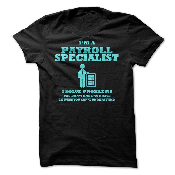 building superintendent resume%0A Im payroll specialist T Shirt  u     Hoodie  Job Shirts Online