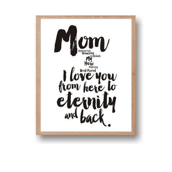 Mothers Day Gift Print,I love you from here to eternity,Mom gift. This listing is for 8 X 10 an instant download digital, very high quality 300 dpi JPG file by Paffle Design