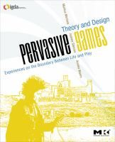Pervasive Games : Theory and Design