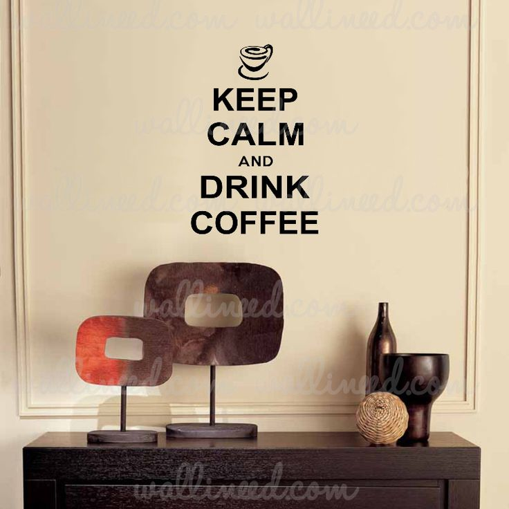 Keep Calm And Drink Coffee – Wall Decal