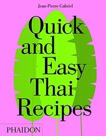 Quick and Easy Thai Recipes - Jean-Pierre Gabriel | Eat Your Books