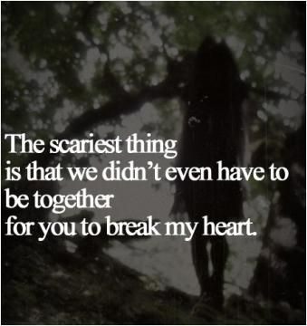 were not even together but he broke my heart quotes - Google Search