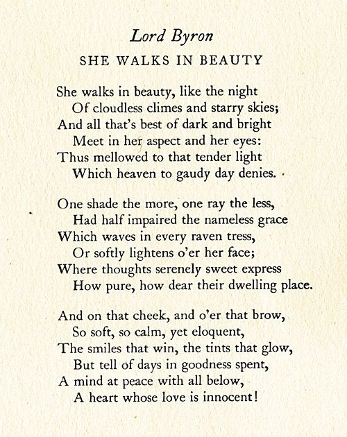 She Walks in Beauty - George Gordon, Lord Byron. Not my favorite, but so famous it's impossible not to pin.