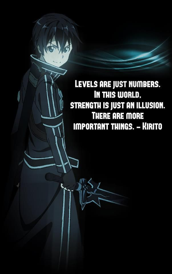 Sword Art Online quote (Kirito) There are more important