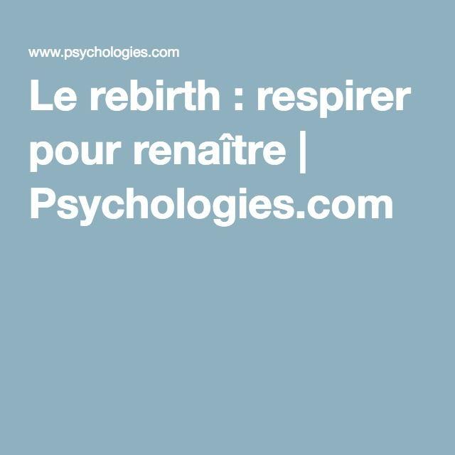 Le rebirth : respirer pour renaître | Psychologies.com