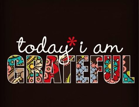 Today I am grateful, always grateful! #ThankYou