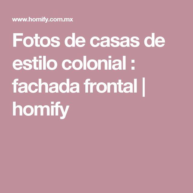 Fotos de casas de estilo colonial : fachada frontal | homify