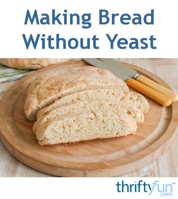 Making Bread Without Yeast in 2020   Bread without yeast ...