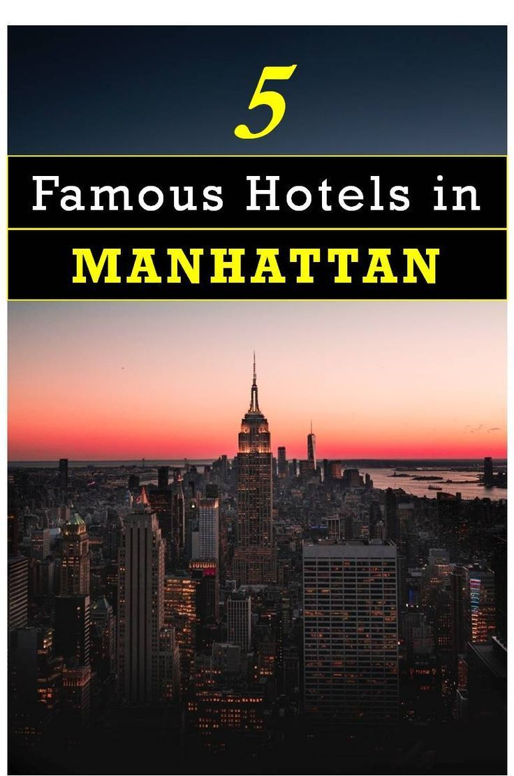 Bright Lights Big City 5 Famous Hotels In Manhattan New York City Travel Travel Usa Travel Guide