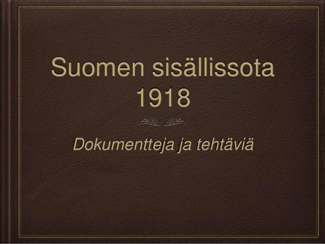 35 suomen sisällissota dokumentit ppt