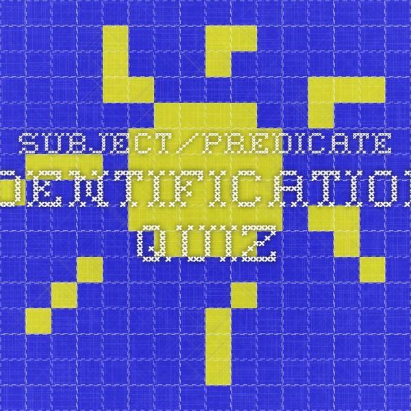 Subject/predicate identification quiz
