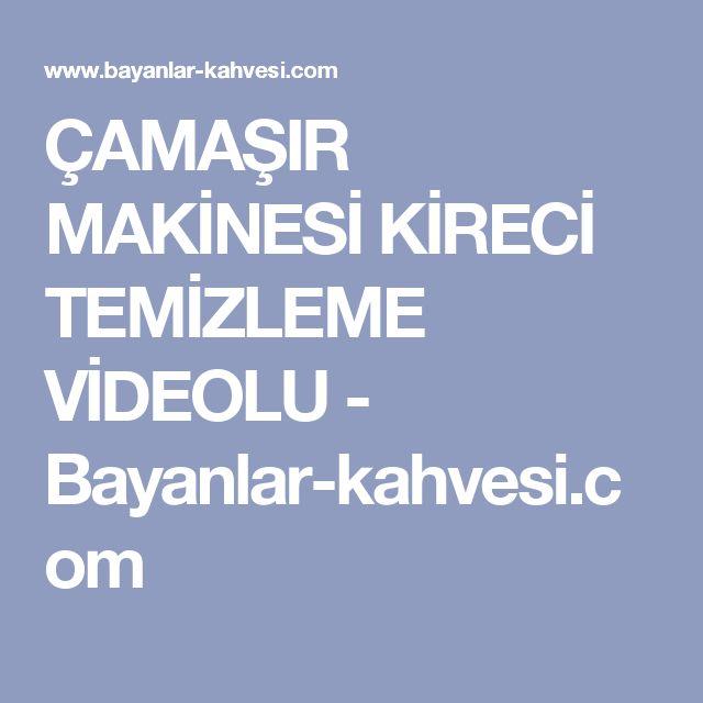 ÇAMAŞIR MAKİNESİ KİRECİ TEMİZLEME VİDEOLU - Bayanlar-kahvesi.com