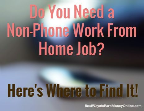 Are you looking for a non-phone work from home job and failing to find anything? This page has some resources and tips you can use.