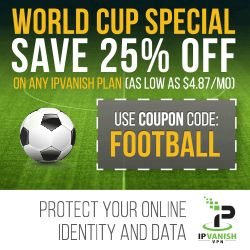 1. IPVanish Announces World Cup Discount  - 25% OFF     IPVanishVPN serviceIPVanish is just as excited for the World Cup as you are! In celebration of the upcoming event, IPVanish is offering an exclusive World Cup promo starting now through July 13th that automatically discounts 25% OFF   http://www.bestvpnserver.com/top-vpn-service-fifa-world-cup-promotions-2014/