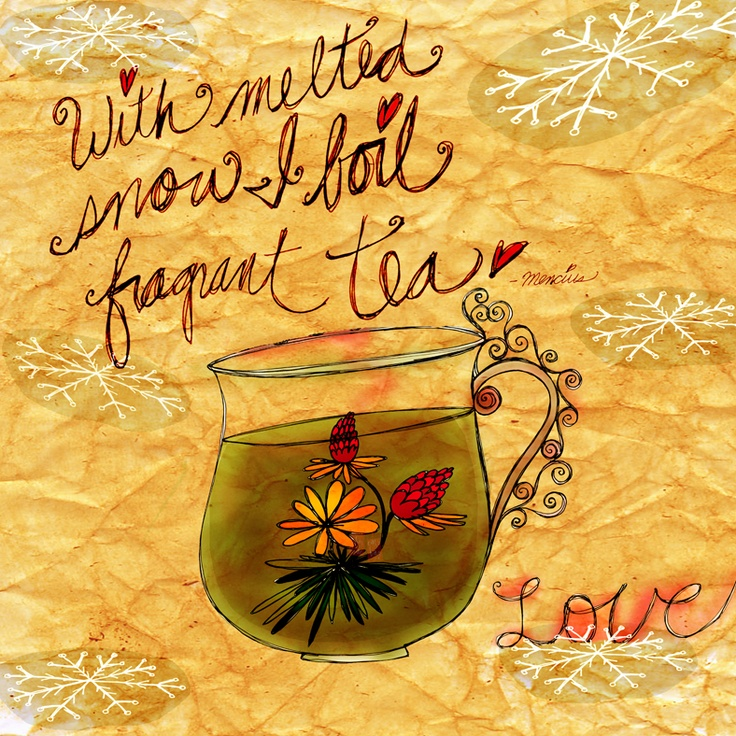 Snow is floating to the earth, fat fluffy snowflakes. Flowering tea seemed best, to inspire my creativiTEA :) What my #Tea says to me December 18th...with melted snow I boil fragrant tea. Seasons Infusings!