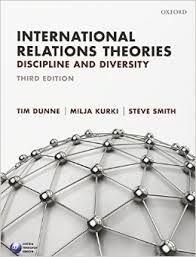 International relations theories : discipline and diversity / Tim Dunne, Milja Kurki, and Steve Smith.