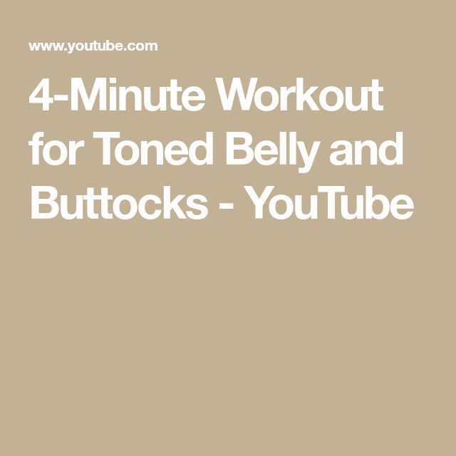4-Minute Workout for Toned Belly and Buttocks – YouTube – #4Minute #Belly #butto…