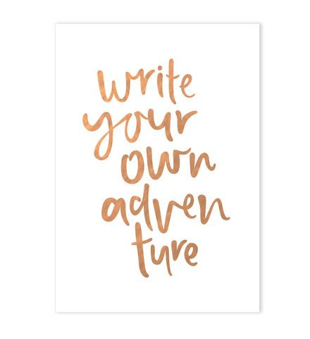 Write Your Own Adventure // Rose Gold Foiled A4 Art Print