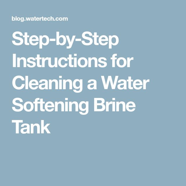 Step-by-Step Instructions for Cleaning a Water Softening Brine Tank