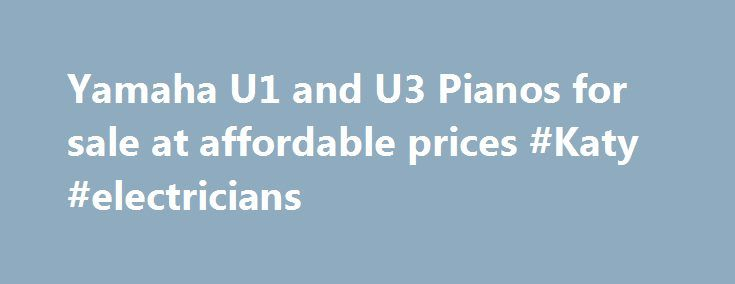 Yamaha U1 and U3 Pianos for sale at affordable prices #Katy #electricians http://currency.remmont.com/yamaha-u1-and-u3-pianos-for-sale-at-affordable-prices-katy-electricians/  # Yamaha Pianos James Little Paul Lampert have been in the piano trade for a combined period of 45 years (2004). Our knowledge of pianos is second to none and as we are an independent piano shop, we can offer complete impartiality when giving advice on anything to do with pianos. We are piano experts […]