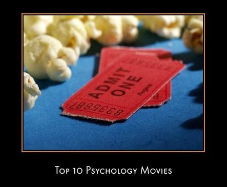 Top 10 Best Psychological Movies:  http://www.all-about-psychology.com/best-psychological-movies.html
