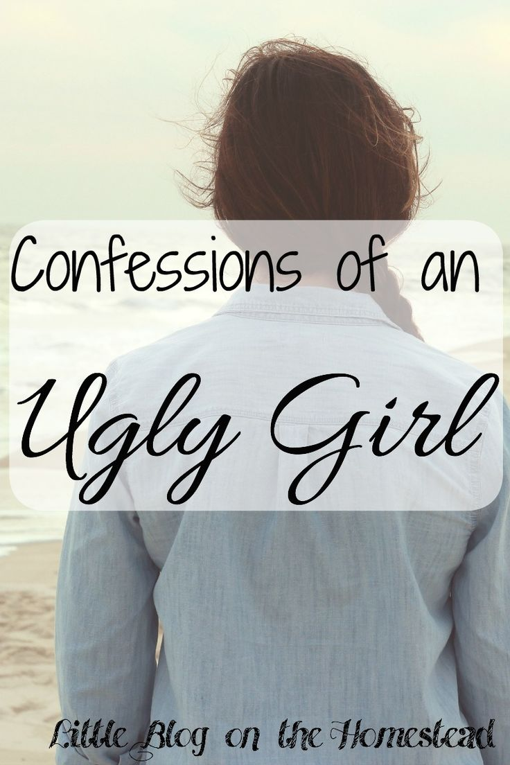 Confessions of an Ugly Girl. If women knew how beautiful they were, a thousand industries would go out of business. Self-esteem, insecurity, body image