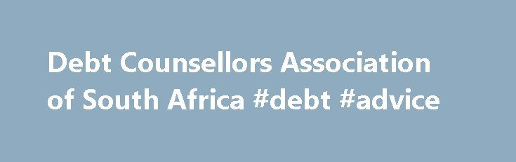 """Debt Counsellors Association of South Africa #debt #advice http://debt.nef2.com/debt-counsellors-association-of-south-africa-debt-advice/  #debt counsellors # LETS HELP YOU GET WHAT YOU NEED. Welcome to the Debt Counsellors Association of South Africa. """"DCASA"""" for short, is a professional body representing Debt Counsellors in South Africa. All DCASA members subscribe to a Code of Conduct, ensuring high ethical standards that will maintain the integrity of the Debt Counselling industry. Since…"""