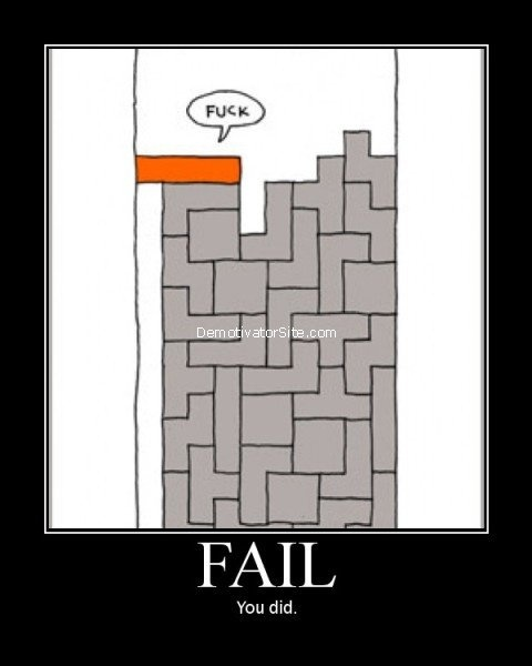 Placing badly the long piece of the tetris.