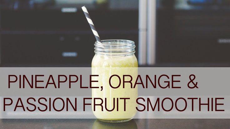Pineapple, orange & passion fruit smoothie