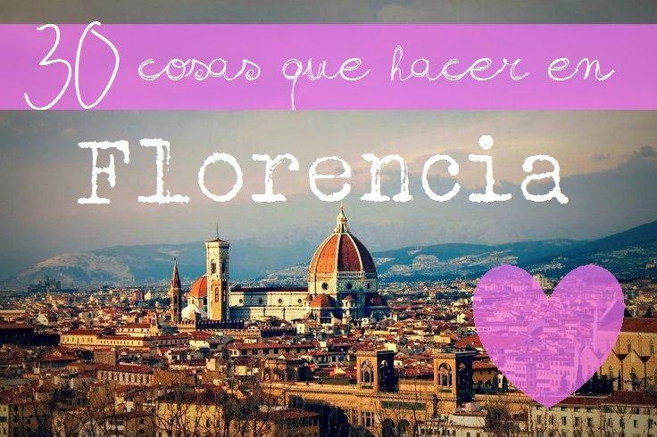 Que ver y hacer en Florencia. Te traemos 30 cosas que ver y hacer en Florencia para que no te pierdas lo mejor de esta ciudad de la Toscana
